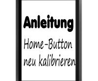 Anleitung - iPhoneiPod TouchiPad Home Button neu kalibrieren