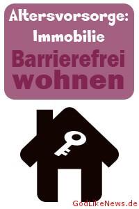 Immobilie als Altersvorsorge - Barrierefrei wohnen