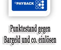PAYBACK Punktestand gegen BargeldSachprämienGutscheine einlösenumwandeln - So gehts!