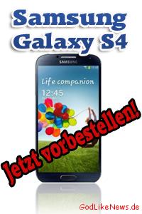 Samsung Galaxy S4 Günstig Vorbestellenkaufen Godlikenewsde